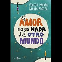 El amor no es nada del otro mundo (Spanish Edition)