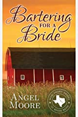 Bartering for a Bride (Mail Order Brides of River Bend Book 3) Kindle Edition