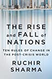 The Rise and Fall of Nations: Ten Rules of Change in the Post-Crisis World