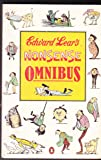 Edward Lear's Nonsense Omnibus: With All the Original Pictures, Verses, and Stories of His Book of Nonsense, More Nonsense, Nonsense Songs, Nonsense Stories, and Alphabets
