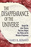 The Disappearance of the Universe: Straight Talk about Illusions, Past Lives, Religion, Sex, Politics, and the Miracles…