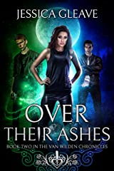 Over Their Ashes (The Van Wilden Chronicles Book 2) Kindle Edition