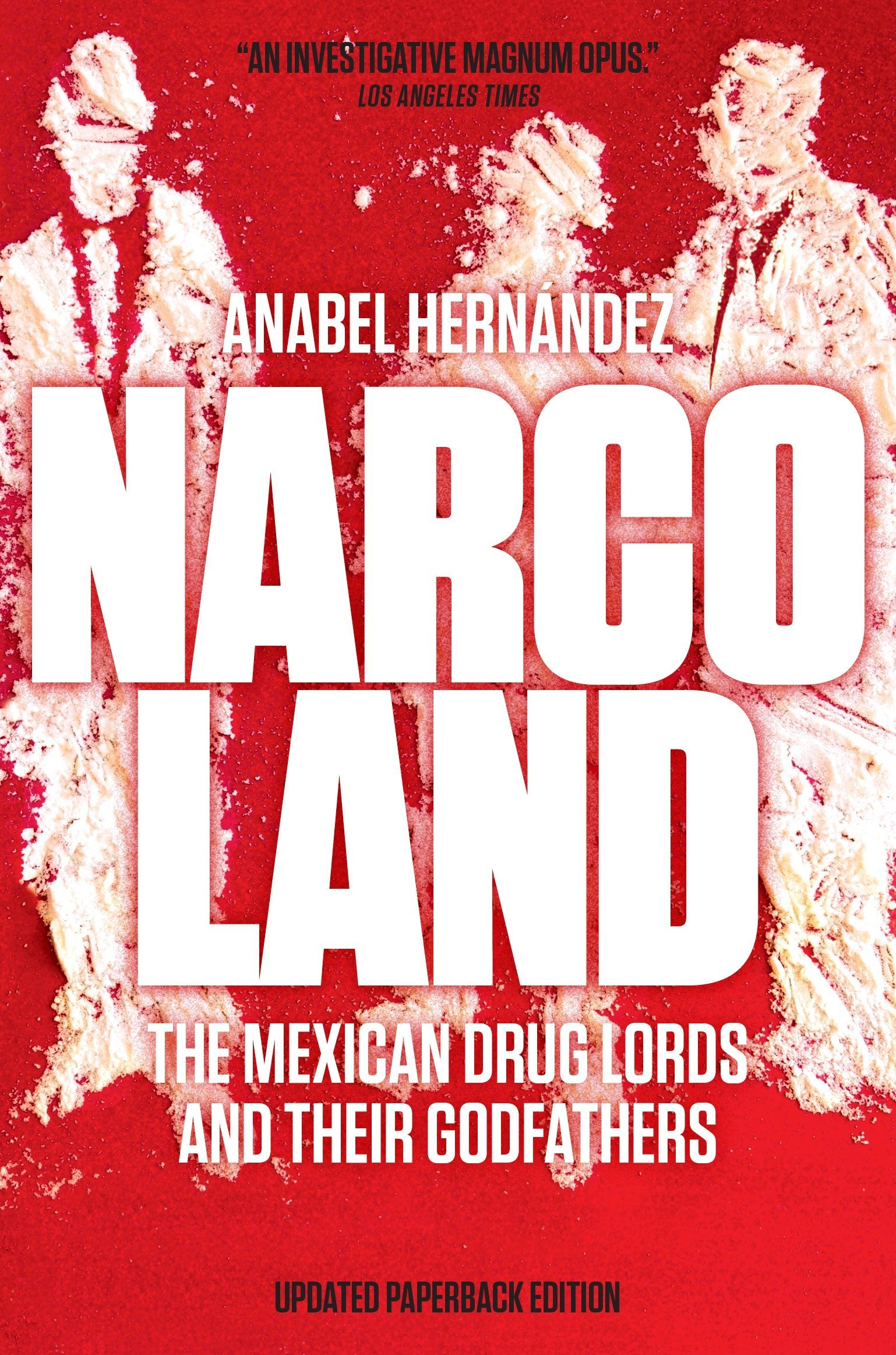Narcoland The Mexican Drug Lords and Their Godfathers Anabel