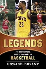 Legends: The Best Players, Games, and Teams in Basketball (Legends: Best Players, Games, & Teams) Kindle Edition