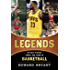 Legends: The Best Players, Games, and Teams in Basketball (Legends: Best Players, Games, & Teams)