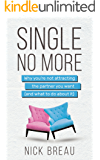 Single No More: Why You're Not Attracting  the Partner You Want  (And What to Do About It)