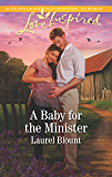 A Baby for the Minister: A Fresh-Start Family Romance (Love Inspired Book 2)