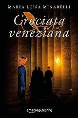 Crociata veneziana (Le indagini di Marco Pisani avogadore a Venezia Vol. 4) (Italian Edition) Kindle Edition