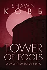 Tower of Fools: A Mystery in Vienna Kindle Edition