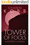 Tower of Fools: A Mystery in Vienna