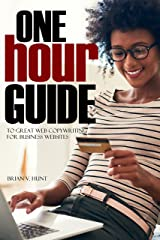 One Hour Guide to Great Web Copywriting: For Business Websites Kindle Edition