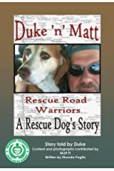 Duke 'n' Matt, Rescue Road Warriors: A REAL Rescue Dog's Story Kindle Edition