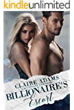 Billionaire's Escort (An Alpha Billionaire Romance Love Story) (Billionaires - Book #15)
