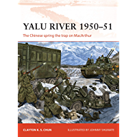 Yalu River 1950–51: The Chinese spring the trap on MacArthur (Campaign Book 346)