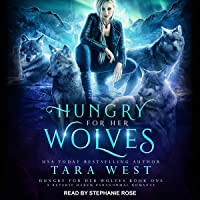 Hungry for Her Wolves: A Reverse Harem Paranormal Romance: Hungry for Her Wolves Series, Book 1