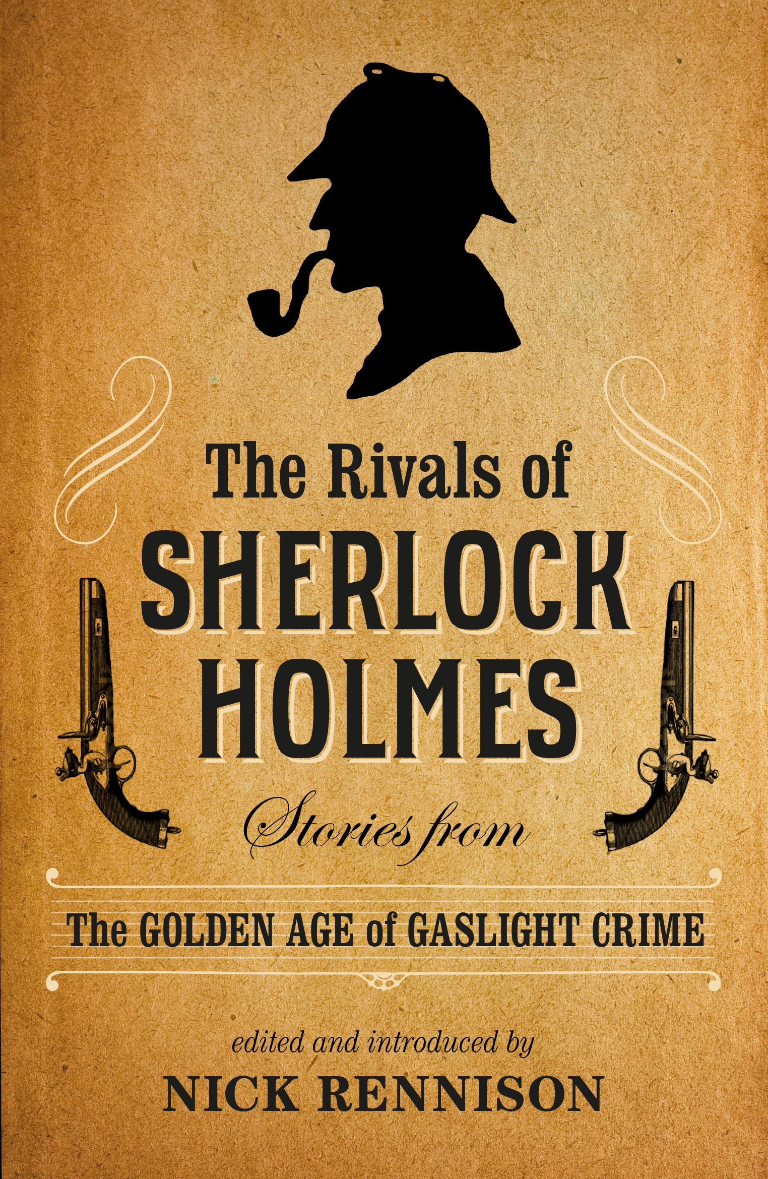 The Rivals of Sherlock Holmes: Stories from the Golden Age of Gaslight  Crime: Nick Rennison: 9781843447375: Amazon.com: Books