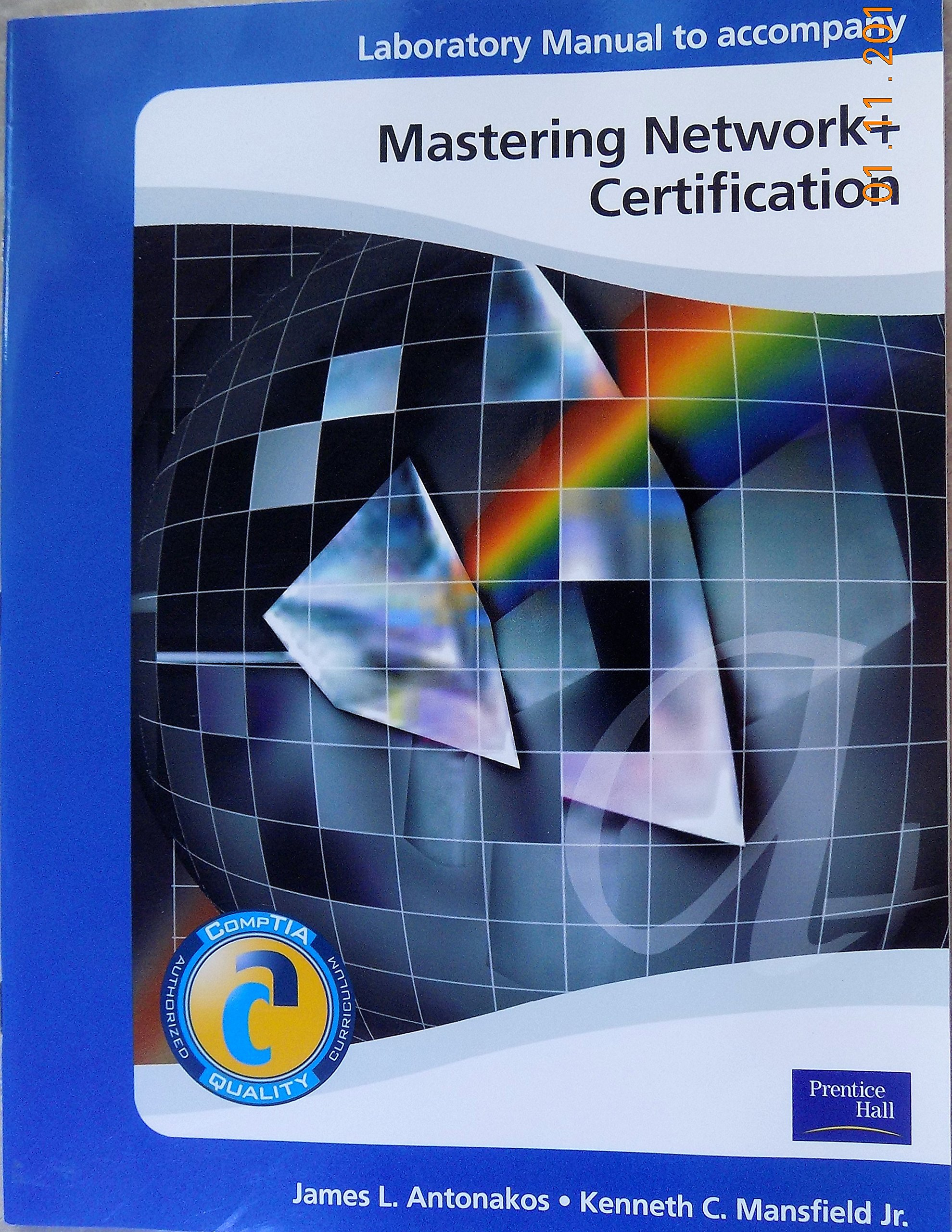 Mastering Network+ Certification and Laboratory Manual Package: James L.  Antonakos, Jr., Kenneth C. Mansfield: 9780131121416: Amazon.com: Books