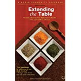 Extending the Table: Recipes and stories from Afghanistan to Zambia in the Spirit of More-with-Less (World Community Cookbook