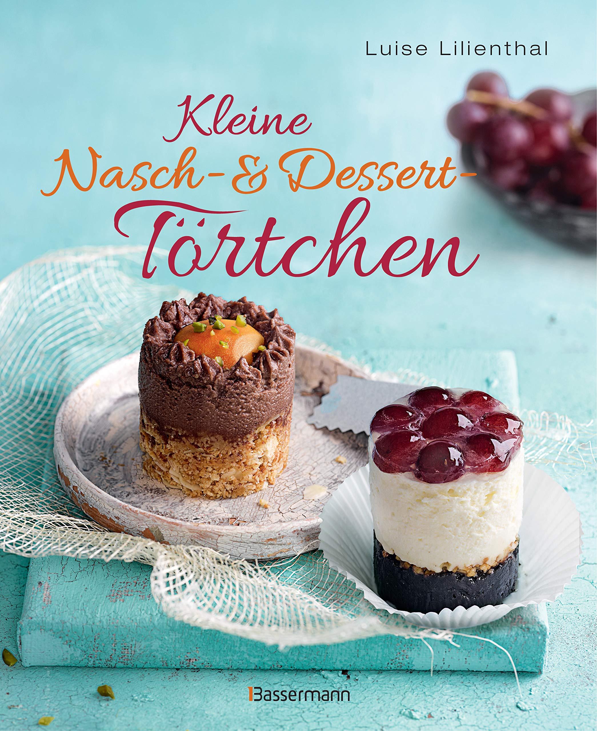 Kleine Nasch- und Desserttörtchen: Erstaunlich einfache Rezepte. Gelingen garantiert!: Amazon.es: Luise Lilienthal, Andreas Ketterer, Evelyn Layher: Libros ...