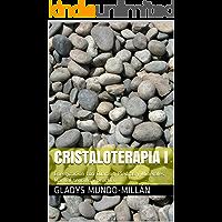 Cristaloterapia I: Energización con Cuarzos, Piedras y Minerales  Manual sencillo y práctico