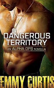 Dangerous Territory: An Alpha Ops novella (Alpha Ops Series Book 1)