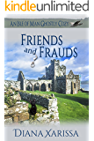 Friends and Frauds (An Isle of Man Ghostly Cozy Book 6)