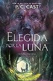 Elegida Por La Luna / Moon Chosen (Tales of a New World, Book 1) (Relatos De Un Nuevo Mundo / Tales of a New World)