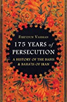 175 Years Of Persecution: A History Of The Babis