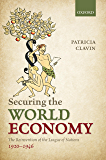 Securing the World Economy: The Reinvention of the League of Nations, 1920-1946
