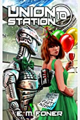 Party Night on Union Station (EarthCent Ambassador Book 10) Kindle Edition