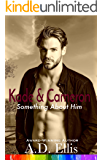 Kade & Cameron: A steamy, friends-to-lovers, hurt/comfort, bisexual awakening, M/M romance (Something About Him Book 6)
