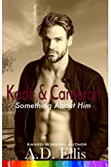 Kade & Cameron (Something About Him Book 6) Kindle Edition