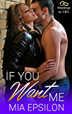 If You Want Me (Weddings by C & C Book 3)