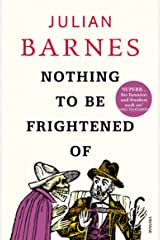 Nothing to be Frightened Of Kindle Edition