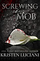 Screwing the Mob: A Dark Italian Forbidden Mafia Romance (The Mob Lust Series Book 1) Kindle Edition