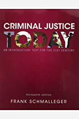 Criminal Justice Today: An Introductory Text for the 21st Century (13th Edition) Paperback