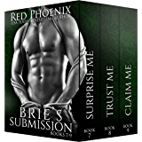 Brie's Submission (7-9) (The Brie Collection: Box Set Book 3)