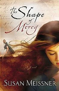 The Shape of Mercy: A Novel
