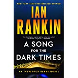 A Song for the Dark Times: An Inspector Rebus Novel (A Rebus Novel, 23)