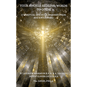 Your Angels Healing Words To Guide: A Spiritual Life Book of Meditation and Awakening (Angel Books, Angel Devotion…
