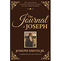 Journal of Joseph: The Prophet Joseph Smith's Story in His Own Words (English Edition)