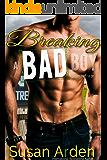 Breaking a Bad Boy (Bad Boys Western Romance Book 4)