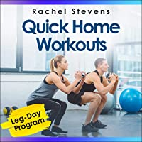 Quick Home Workouts: 15-Minute Workout Routines to Add to Your Busy Schedule (Leg-Day Program)