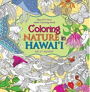 Coloring Nature In Hawaii Hawaiis Own Adult Book