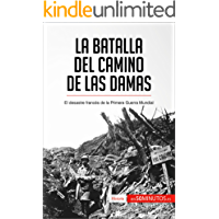 La batalla del Camino de las Damas: El desastre francés de la Primera Guerra Mundial (Historia)