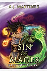 Sin of Mages: An Epic Fantasy And Sword and Sorcery Series (Rift of Chaos Book 1) Kindle Edition