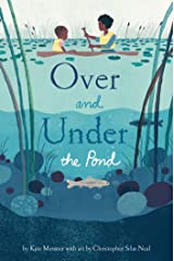 Over and Under the Pond: (Environment and Ecology Books for Kids, Nature Books, Children's Oceanography Books, Animal Books for Kids) Kindle Edition