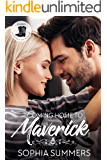 Coming Home to Maverick: Contemporary Western Christian Second Chance Romance (Cowboy Inspired Romance Book 1)
