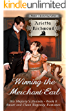 Winning the Merchant Earl: Sweet and Clean Regency Romance (His Majesty's Hounds Book 8)