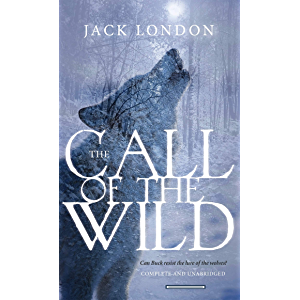 The Call of the Wild : a classics illustrated edition